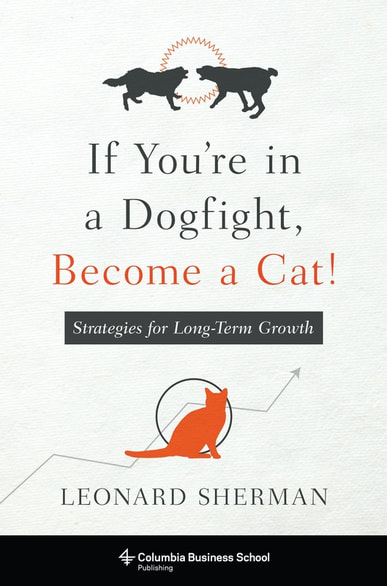 If You're In A Dogfight, Become a Cat,Leonard Sherman
